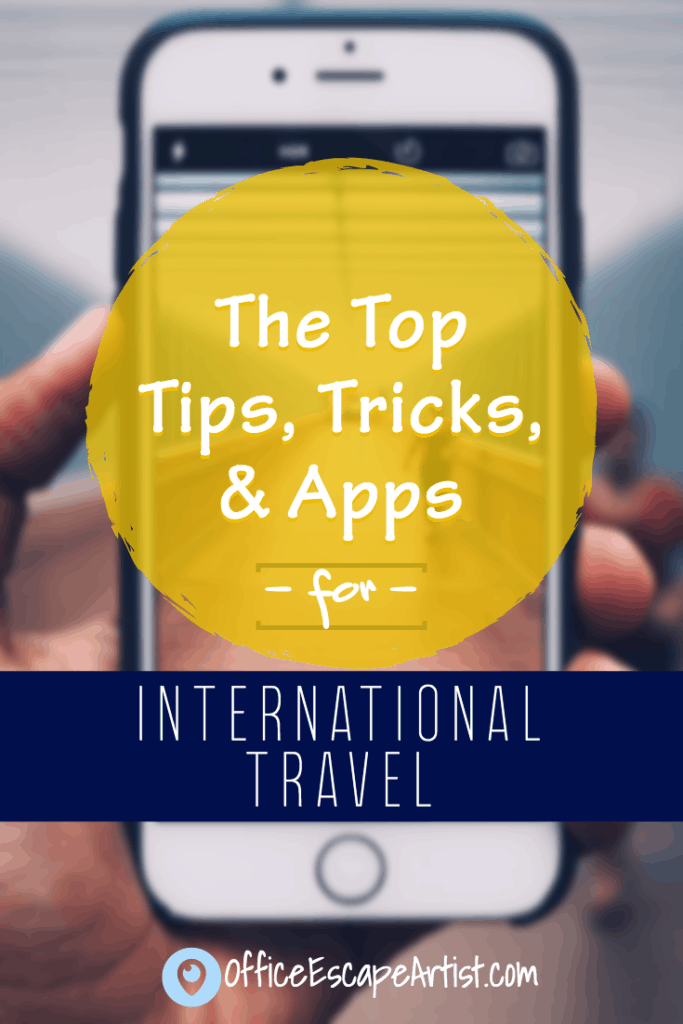 Top Tips Tricks and Apps for International Travel