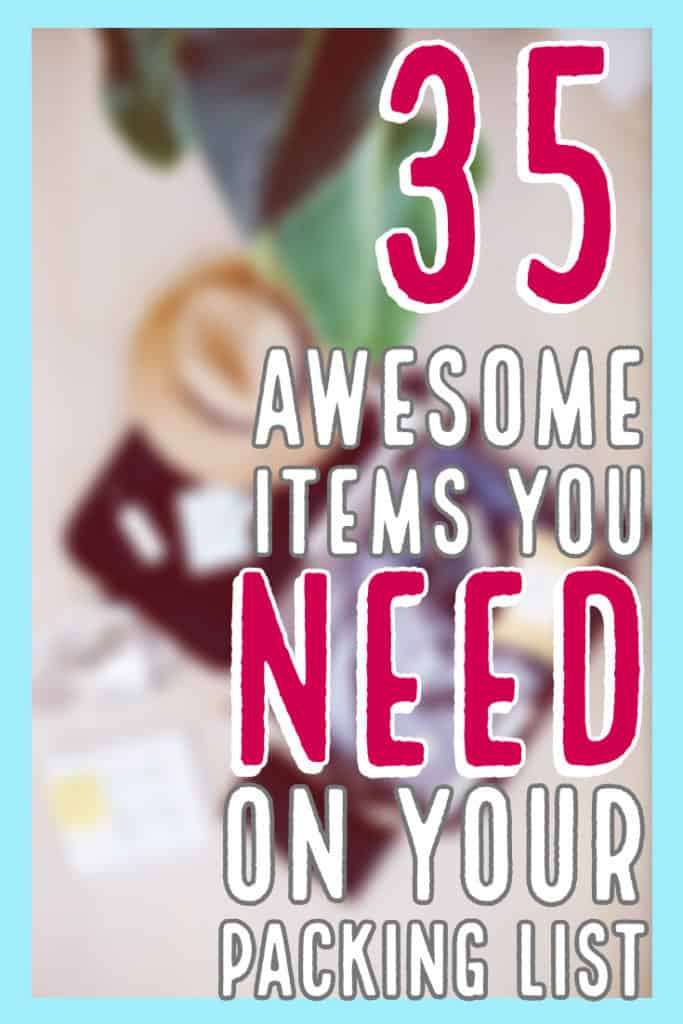 35 Awesome Items You Need On Your Packing List | I've been to 13 countries and have learned a LOT about packing. In my adventures, I've learned that these items can make traveling so much easier. | #travelhacks #traveltips #travelideas #travelguide #travelpacking #packinglist #luggage