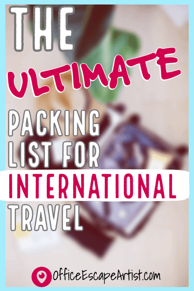 The Ultimate Packing List for International Travel