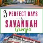 3 Perfect Days in Savanah, Georgia