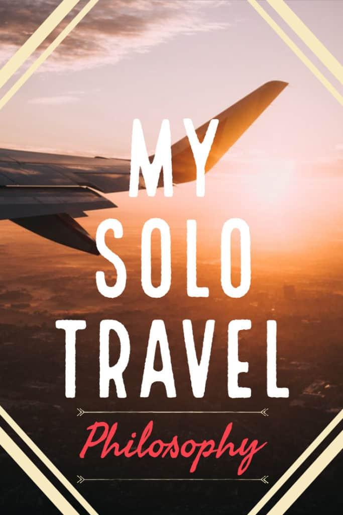 My Solo Travel Philosophy
