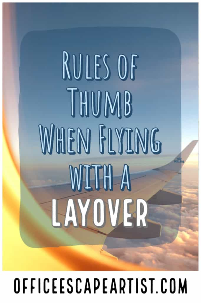 Rules of Thumb When Flying with a Layover | The Office Escape Artist: Planning a trip with a layover?  Between flight delays & lost luggage, a lot can ruin your trip.  Here's advice to ensure your trip gets off to a good start!  #tripplanning #travel #flight #layover #traveladvice #travelhacks #traveltips #flyingadvice