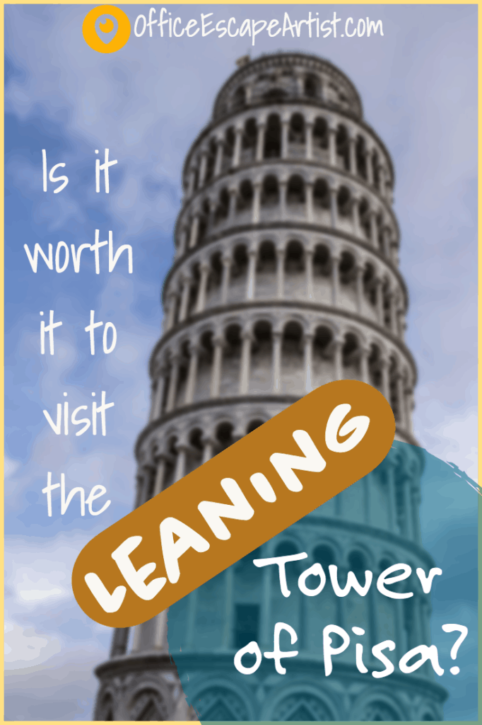 Is it Worth it to Visit the Leaning Tower of Pisa